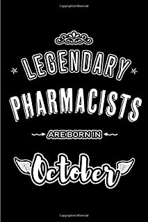 Legendary Pharmacists are born in October: Blank Line Journal, Notebook or Diary is Perfect for the October Borns. Makes an Awesome Birthday Gift and an Alternative to B-day Present or a Card.