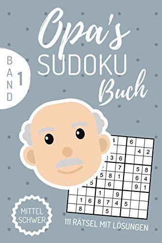 OPA'S SUDOKU BUCH MITTEL SCHWER 111 RÄTSEL MIT LÖSUNGEN: A4 SUDOKU BUCH über 100 Sudoku-Rätsel mit Lösungen | mittel-schwer | Tolles Rätselbuch | ... für Senioren | Geschenkidee für deinen Opa