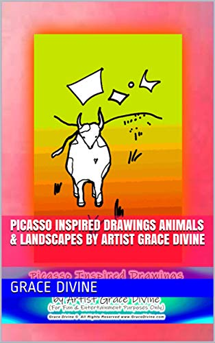 Picasso Inspired Drawings ANIMALS & LANDSCAPES by Artist Grace Divine (English Edition)