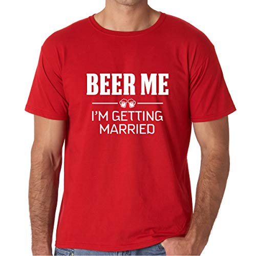 AW Fashions Beer Me, I'm Getting Married – Funny Groom and Groomsmen Chiste de despedida de soltero – Camiseta para hombre - Rojo - Small