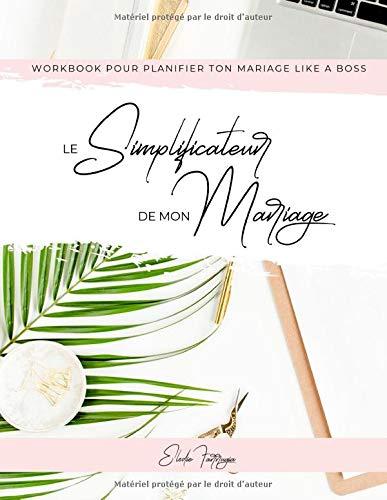 Le Simplificateur de mon Mariage: Workbook pour planifier to