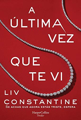 A última vez que te vi (Suspense / Thriller Livro 3917) (Portuguese Edition)