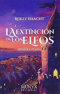 La extinción de los elfos par Rolly Haacht