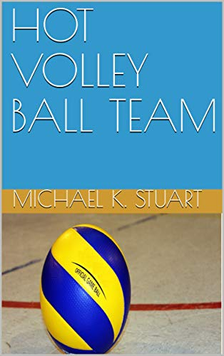 HOT VOLLEY BALL TEAM (English Edition)