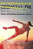 Entrenamiento Esencial de Parkour: Fuerza y Movimientos Básicos del Parkour: 2 (Acondicionamiento Físico Para La Supervivencia)
