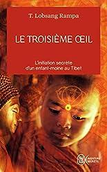 Le troisième œil - L'initiation secrète d'un enfant-moine au Tibet de Tuesday Lobsang Rampa