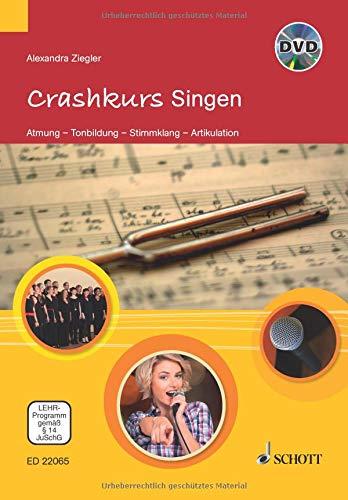 Crashkurs Singen: Atmung - Tonbildung - Stimmklang - Artikulation. Ausgabe mit DVD.