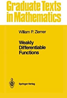 Weakly Differentiable Functions: Sobolev Spaces and Functions of Bounded Variation (Graduate Texts in Mathematics) by Will...