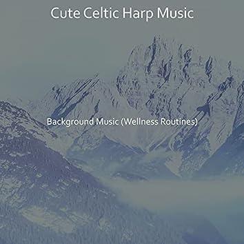 Background Music (Wellness Routines)