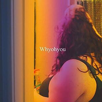 Whyohyou