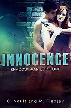 [M Findley, C Nault]のInnocence (Shadow War, book 1) (English Edition)