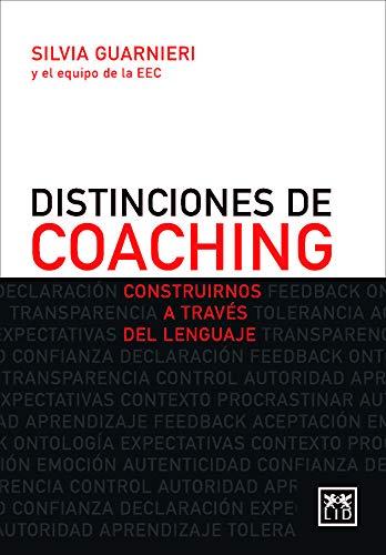 Distinciones del coaching: Construirnos a través del lenguaje (Acción empresarial)