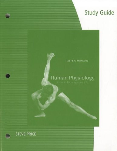 Study Guide for Sherwood's Human Physiology: From Cells...