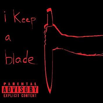 i keep a blade (prod Eddie B)