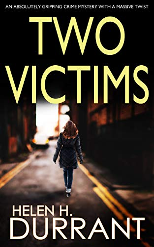 TWO VICTIMS an absolutely gripping crime mystery with a massive twist (Detective Rachel King Thrillers Book 2) (English Edition)