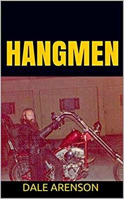 HANGMEN: Riding with an outlaw motorcycle club in the old days. (Hangmen Motorcycle Club Book 2) from