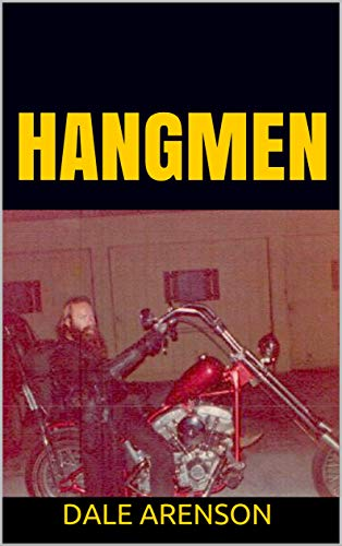 HANGMEN: Riding with an outlaw motorcycle club in the old days. (Hangmen Motorcycle Club Book 2)