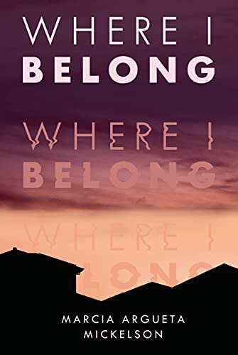 Where I Belong by [Marcia Argueta Mickelson]