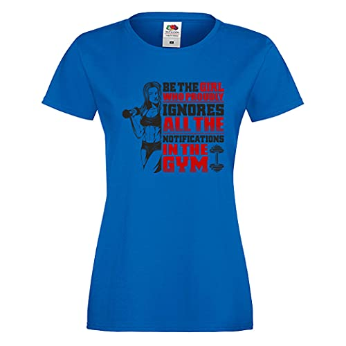 Gym Fitness Women T-Shirt Be The Girl Who Ignores Notifications Bodybuilding Weightlifting Athletic Woman Body Training (Blue, XL)