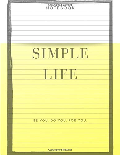 Simple Life - Light Yellow: paperback book with a beautiful book cover. Inside stories, and ideas. It can be used as a notebook, journal, diary book. ... size(8.5 x 11 inches). High-quality paper