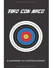 TIRO CON ARCO: CUADERNO DE PUNTUACIONES | LLEVA UN REGISTRO DETALLADO DE TUS RESULTADOS | ENTRENAMIENTO, TORNEOS | REGALO PARA LOS AMANTES DE ESTE DEPORTE.