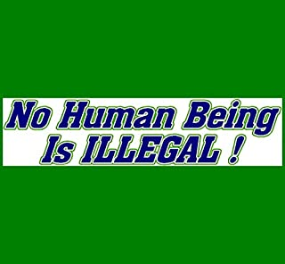 No Human Being Is Illegal Bumper Sticker - BUY 2 GET 1 FREE