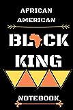 Black King: 120  pages vierges lignées lignées afro-américaines Writing Journal - 6 'x 9' Black History Month Gift Men Women: Black King: 120  pages ... - 6 'x 9' Black History Month Gift Men Women