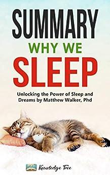 Summary: Why We Sleep: Unlocking the Power of Sleep and Dreams By Matthew Walker, Phd by [Knowledge Tree]
