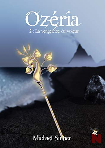 Ozéria: La vengeance du voleur (French Edition)