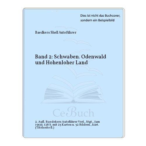 Band 2: Schwaben. Odenwald und Hohenloher Land