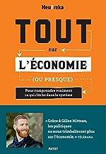 Livres Tout sur l'économie, ou presque: Pour comprendre vraiment ce qui cloche dans le système PDF