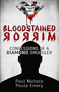 Bloodstained Mirror: Confessions of a Diamond Smuggler