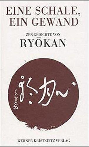 Eine Schale, ein Gewand: Zen-Gedichte von Ryokan