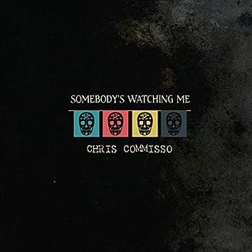 Somebody's Watching Me
