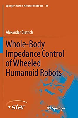 Whole-Body Impedance Control of Wheeled Humanoid Robots (Springer Tracts in Advanced Robotics (116))