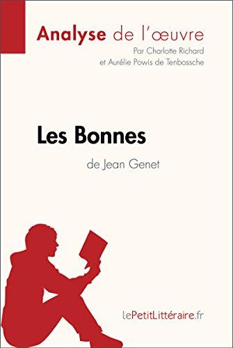Les Bonnes de Jean Genet (Analyse de l'oeuvre): Comprendre la littérature avec lePetitLittéraire.fr (Fiche de lecture)