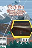 Bolivia Travel Guide Notebook: Notebook Journal  Diary/ Lined - Size 6x9 Inches 100 Pages