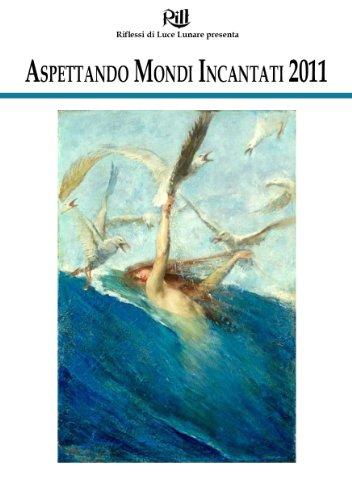 Aspettando Mondi Incantati 2011 (Italian Edition)