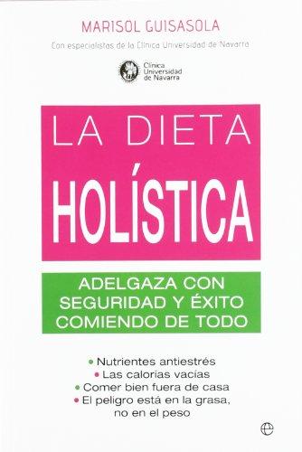 Dieta holistica, la - adelgaza con seguridad y exito (Psicologia Y Salud (esfera))