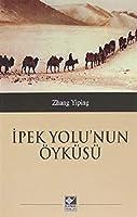 Ipek Yolu'nun Öyküsü