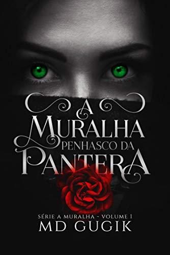 A Muralha: Penhasco da Pantera: Volume I