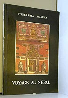 Voyage Au Nepal (Itineraria Asiatica: Himalaya and Tibet) (Itineraria Asiatica: Himalaya & Tibet) (French Edition)