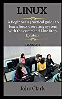 LINUX ( series ): A Beginner's practical guide to learn linux operating system with the command Line Step-by-step.