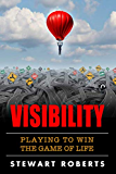 VISIBILITY: Playing to Win The Game of Life