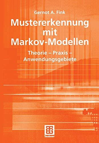 Mustererkennung mit MarkovModellen: Theorie Praxis Anwendungsgebiete (Leitfäden der Informatik) (German Edition) (XLeitfäden der Informatik)