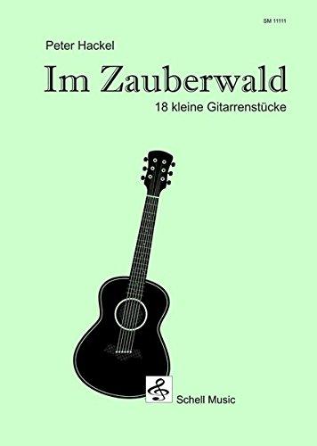 Im Zauberwald: 18 kleine Gitarrenstücke (Gitarre Noten Unterricht / Gitarre junior)