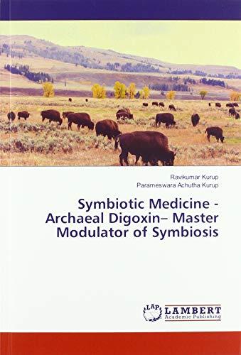 Symbiotic Medicine - Archaeal Digoxin– Master Modulator of Symbiosis