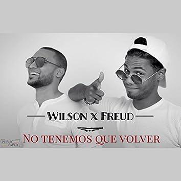 No Tenemos Que Volver (feat. Wilson)