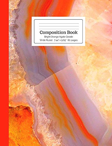Composition Book Bright Orange Agate Geode Wide Ruled (Crystal Stone Mineral Composition Size Books)