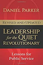 Leadership for the Quiet Revolutionary: Leadership Lessons for the Next Generation of Leaders